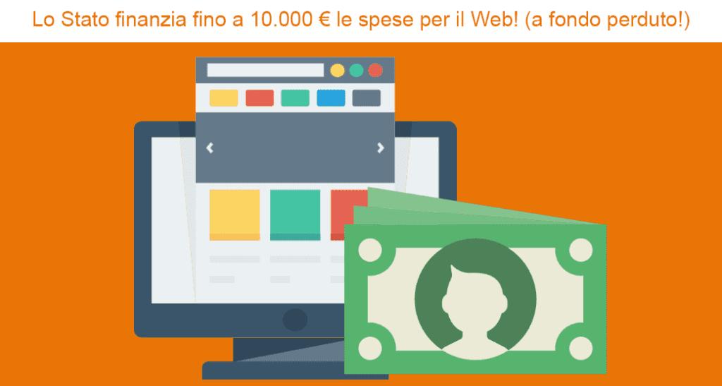 Lo Stato finanzia fino a 10.000 € le spese per il Web! (a fondo perduto!)